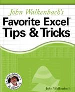 John Walkenbach's Favorite Excel Tips and Tricks - John Walkenbach