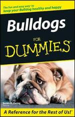 Bulldogs For Dummies : For Dummies - Consumer Dummies