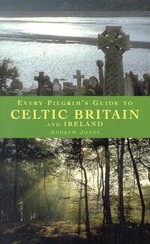 Every Pilgrim's Guide to Celtic Britain and Ireland - Andrew Jones