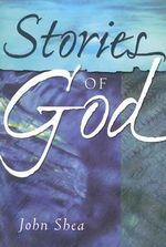 Stories of God - John Shea