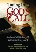 Tuning in to God's Call : 100 BC-AD 200 - A. C. Wisdom