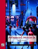 Archibald J. Motley Jr. : The David C. Driskell Series of African American Art : Volume IV - Amy M. Mooney