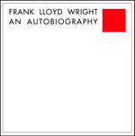 Frank Lloyd Wright : An Autobiography - Frank L. Wright