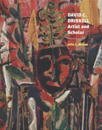 David C. Driskell : Artist and Scholar - Julie L. McGee