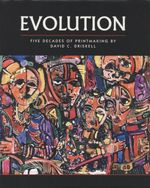 Evolution : Five Decades of Printmaking by David C. Driskell - Adrienne L. Childs