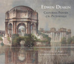 Edwin Deakin : California Painter of the Picturesque - Scott A. Shields