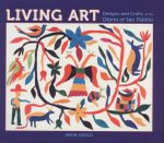 Living Art : Designs and Crafts of the Otomi of San Pablito - Kerin Gould