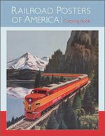 Railroad Posters of America Coloring Book - Library of Congress