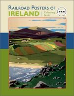 Railroad Posters of Ireland : Colouring Book - National Railway Museum
