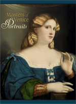 Masters of Venice : Portraits - Pomegranate Communications Inc
