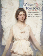 Angels and Tomboys - Girlhood in Nineteenth-century American Art - Holly Pyne Connor