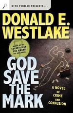 God Save the Mark : A Novel of Crime and Confusion - Donald E. Westlake