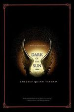 Dark of the Sun : A Novel Of Saint-Germain - Chelsea Quinn Yarbro