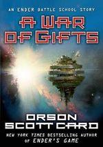 A War of Gifts : Ender Wiggin Saga (Hardcover) - Orson Scott Card