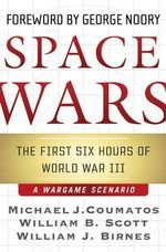 Space Wars : The First Six Hours of WWIII - Michael J. Coumatos