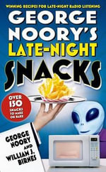 George Noory's Late-Night Snacks : Winning Recipes for Late-Night Radio Listening - George Noory