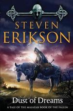 Dust of Dreams : Malazan Book of the Fallen (Paperback) - Steven Erikson