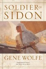 Soldier of Sidon - Gene Wolfe