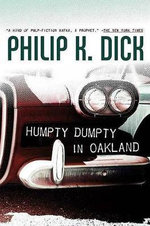 Humpty Dumpty in Oakland - Philip K Dick