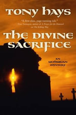 The Divine Sacrifice - Tony Hays