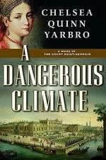 A Dangerous Climate : A Novel of the Count Saint-Germain - Chelsea Quinn Yarbro