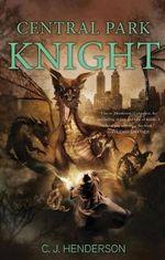 Central Park Knight - C. J. Henderson