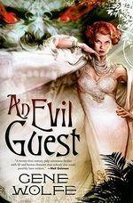 An Evil Guest - Gene Wolfe