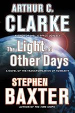 The Light of Other Days - Arthur C Clarke