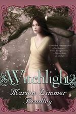 Witchlight : Light - Marion Zimmer Bradley