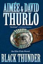Black Thunder : Ella Clah - Aimee Thurlo