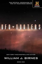 UFO Hunters : Bk. 1 - William J. Birnes