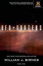 UFO Hunters : Book One - William J Birnes