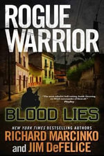 Rogue Warrior : Blood Lies - Richard Marcinko