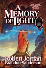 A Memory of Light : Wheel of Time : Book 14 - Robert Jordan