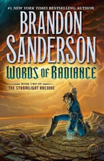 Words of Radiance : Stormlight Archive Series : Book 2 - Brandon Sanderson