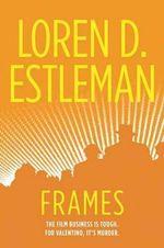 Frames : Valentino Mysteries (Paperback) - Author Loren D Estleman