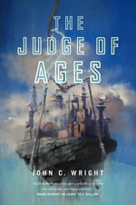 The Judge of Ages - John C. Wright