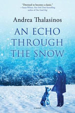 An Echo Through the Snow : An Adventure Story with a Heart - Andrea Thalasinos