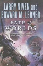 Fate of Worlds : Return from the Ringworld - Larry Niven