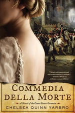 Commedia Della Morte : A Novel of the Count Saint-Germain - Chelsea Quinn Yarbro