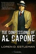 The Confessions of Al Capone - Author Loren D Estleman