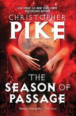 The Season of Passage : Final Friends Series : Book 2 - Christopher Pike