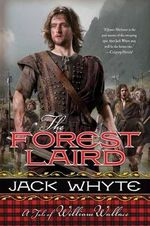 The Forest Laird : A Tale of William Wallace - Jack Whyte