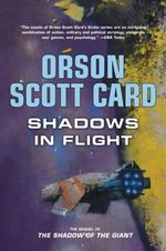 Shadows in Flight : Ender - Orson Scott Card