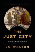 The Just City - Jo Walton