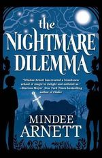 The Nightmare Dilemma : Arkwell Academy - Mindee Arnett