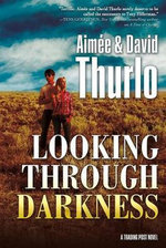 Looking Through Darkness - Aimee Thurlo