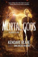 Mortal Gods : Goddess War - Kendare Blake