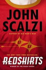 Redshirts : A Novel with Three Codas - John Scalzi