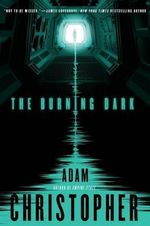 The Burning Dark : Spider War Series : Book 1 - Adam Christopher
